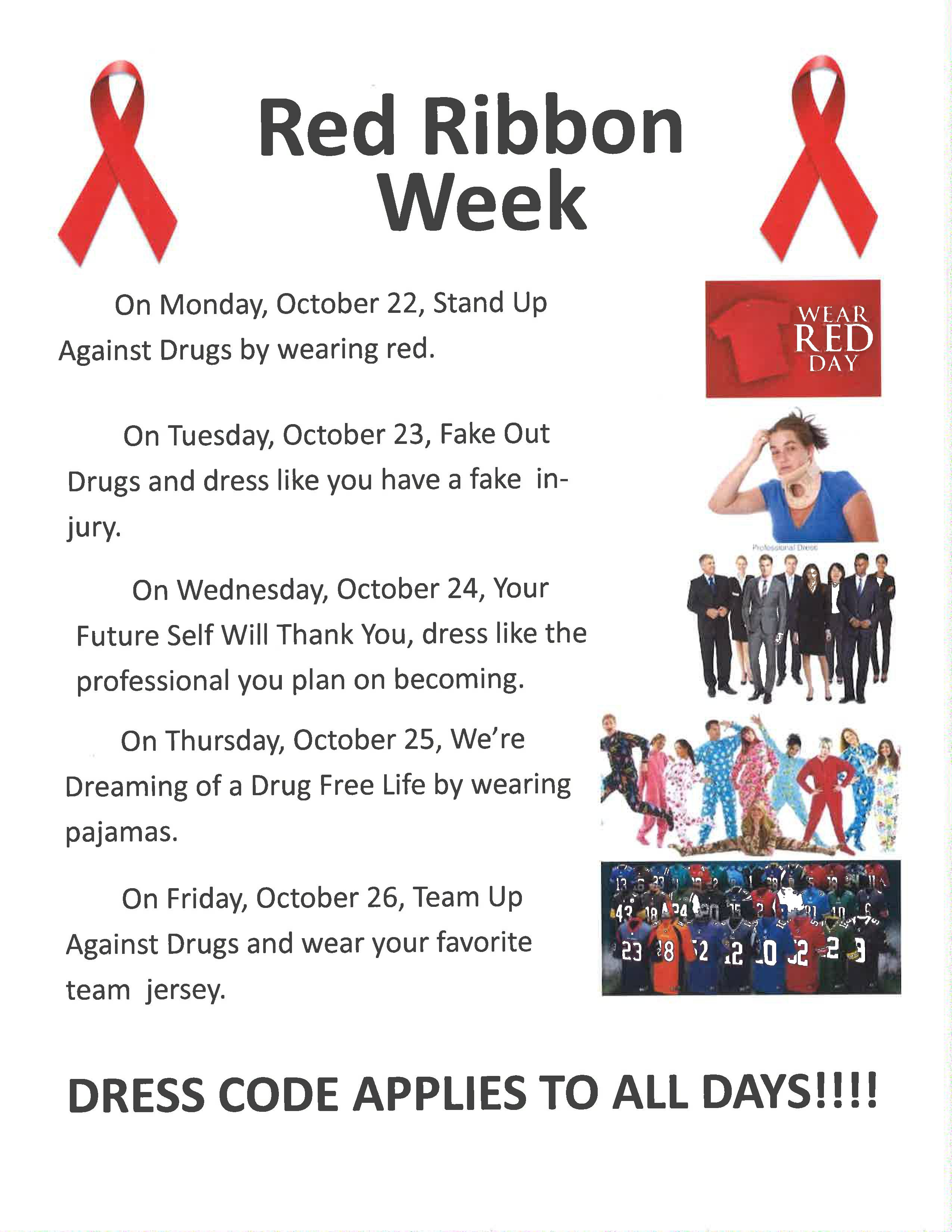 Red Ribbon Week, Monday wear red, Tuesday dress like you have a fake injury, Wednesday dress like a professional, Thursday, wear pajamas, Friday wear your favorite team jersey